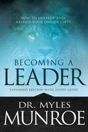 Becoming a Leader: How to Develop and Release Your Unique Gifts (With Study Guide) Paperback