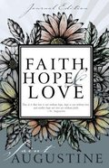 Faith, Hope, and Love (Journal Edition) Paperback