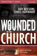 Wounded in the Church (Participants Guide) Paperback