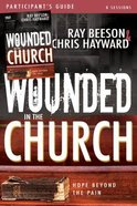 Wounded in the Church: Hope Beyond the Pain (With Dvd) Pack