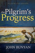 The Pilgrim's Progress (Illustrated Edition) Paperback
