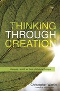 Thinking Through Creation: Genesis 1 and 2 as Tools of Cultural Critique Paperback