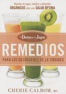 Remedios Para Los Desordenes De La Tiroides De La Dama De Los Jugos: Recetas De Jugos, Batidos Y Alimentos Organicos Paperback