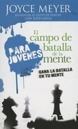 Campo De Batalla De La Mente Para Jovenes - Pocket Book, El: Gana La Batalla En Tu Mente