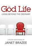 The God Life: Living Beyond the Ordinary Paperback