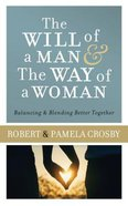 The Will of a Man & the Way of a Woman eBook