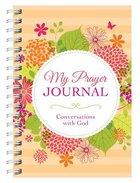 My Prayer Journal: Conversations With God Spiral