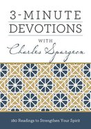 3-Minute Devotions With Charles Spurgeon: 180 Readings to Strengthen Your Spirit Paperback
