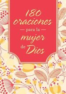 180 Oraciones Para La Mujer De Dios Paperback