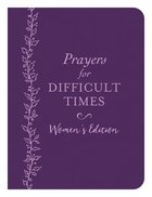 Prayers For Difficult Times Women's Edition: When You Don't Know What to Pray Paperback