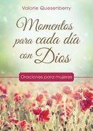Momentos Para Cada Da Con Dios: Oraciones Para Mujeres Paperback