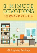 3-Minute Devotions For the Workplace: 180 Inspiring Readings Paperback