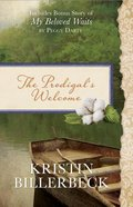 The Prodigal's Welcome: Includes Bonus Story of My Beloved Waits