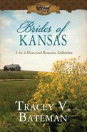 Brides of Kansas: 3-In-1 Historical Romance Collection (50 States Of Love Series) Paperback
