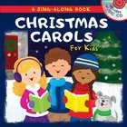 Christmas Carols For Kids: A Sing-Along Book Board Book