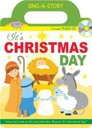 Sing-A-Story Book: It's Christmas Day (With Cd) Board Book