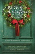 Bygone Christmas Brides (6 In 1 Fiction Series) Paperback