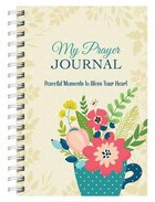 My Prayer Journal: Peaceful Moments to Bless Your Heart Spiral