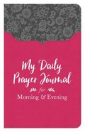 My Daily Prayer Journal For Morning and Evening