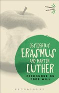 Erasmus & Luther: Discourse on Free Will Paperback