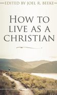 How to Live as a Christian Paperback