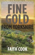 Fine Gold From Yorkshire Paperback