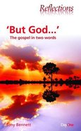 But God...The Gospel in Two Words (Reflections Series)