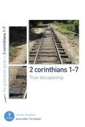 2 Corinthians 1-7 - True Discipleship (9 Studies) (The Good Book Guides Series)