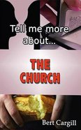 The Church (Tell Me More About... Series)