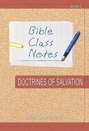 Doctrines of Salvation (Bible Class Notes Series)