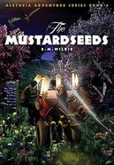 The Mustardseeds (#4 in Aletheia Adventure Series) Paperback