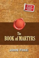 The Book of Martyrs (Classic Biography Series)