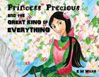 Princess Precious and the Great King of Everything Paperback