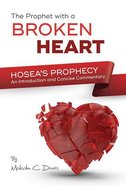 The Prophet With a Broken Heart - Hosea's Prophecy Paperback