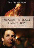 Ancient Wisdom, Living Hope Paperback