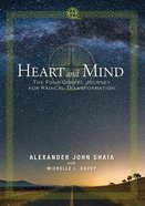 Heart and Mind: The Four Gospel Journey For Radical Transformation