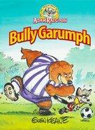 Bully Garumph (Adventures Of Adam Racoon Series) Hardback