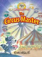 The Circus Master (Adventures Of Adam Racoon Series) Hardback
