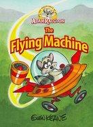 The Flying Machine (Adventures Of Adam Racoon Series) Hardback