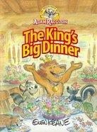 The King's Big Dinner (Adventures Of Adam Racoon Series)