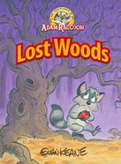 Lost Woods (Adventures Of Adam Racoon Series)