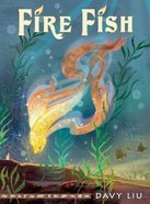 Fire Fish (Invisible Tails Series) Hardback