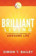Brilliant Living: 31 Insights to Creating An Awesome Life Paperback