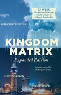 Kingdom Matrix: Designing a Church For the Kingdom of God (2nd Edition) Paperback