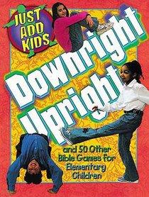 Just Add Kids: Downright Upright