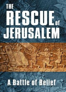 The Rescue of Jerusalem: A Battle of Belief