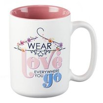 Ceramic Mug: Wear Love Everywhere You Go, (Light Pink/white)