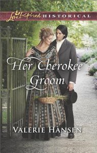 Her Cherokee Groom (Love Inspired Series Historical)