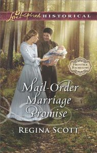 Mail-Order Marriage Promise (Frontier Bachelors) (Love Inspired Series Historical)