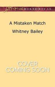Mistaken Match (Love Inspired Series Historical)
